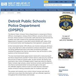 Detroit Public Schools Police Department (DPSPD) - Detroit Public Schools - Detroit Public Schools