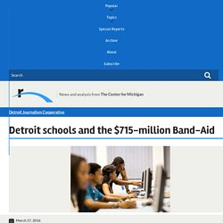 Detroit schools and the $715-million Band-Aid