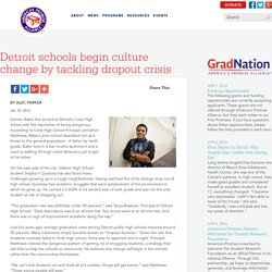 Grad rates- Detroit schools begin culture change by tackling dropout crisis