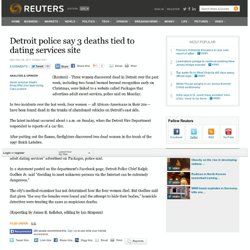 Detroit police say 3 deaths tied to dating services site