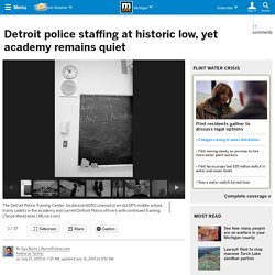 Detroit police staffing at historic low, yet academy remains quiet