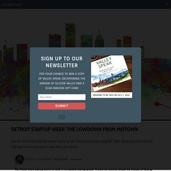 Detroit Startup Week: The Lowdown from Motown