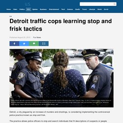 Detroit traffic cops learning stop and frisk tactics