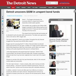 Detroit uncovers $50M in unspent bond funds