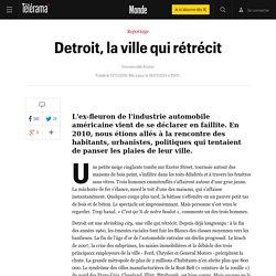Detroit, la ville qui rétrécit - Le monde bouge