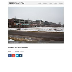 Detroiturbex.com - Packard Automobile Plant