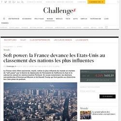 Soft power: la France détrône les Etats-Unis au classement des nations les plus influentes - Challenges.fr