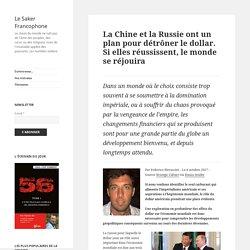 La Chine et la Russie ont un plan pour détrôner le dollar. Si elles réussissent, le monde se réjouira