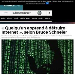 """""""Quelqu'un apprend à détruire Internet"""", selon Bruce Schneier"""