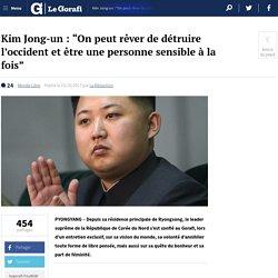 """Kim Jong-un : """"On peut rêver de détruire l'occident et être une personne sensible à la fois"""" (gorafi)"""