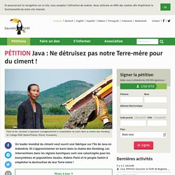 Java: Ne détruisez pas notre Terre-mère pour du ciment!