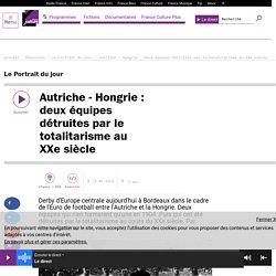 Autriche - Hongrie : deux équipes détruites par le totalitarisme au XXe siècle