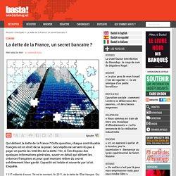 Qui détient la dette de la France, un secret bancaire ? - Economie