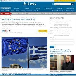 La dette grecque, de quoi parle-t-on ?