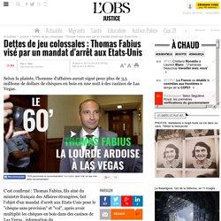 Dettes de jeu colossales : Thomas Fabius visé par un mandat d'arrêt aux Etats-Unis