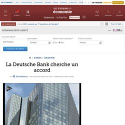 La Deutsche Bank cherche un accord