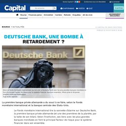 Deutsche Bank, une bombe à retardement