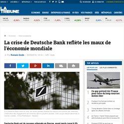 La crise de Deutsche Bank reflète les maux de l'économie mondiale