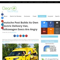 Deutsche Post Builds Its Own Electric Delivery Van, Volkswagen Execs Are Angry