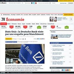 Etats-Unis : la Deutsche Bank visée par une enquête pour blanchiment