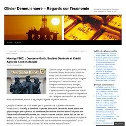 Hoenig (FDIC) : Deutsche Bank, Société Générale et Crédit Agricole sont en danger