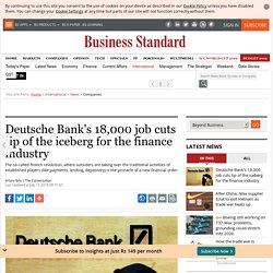 Deutsche Bank's 18,000 job cuts tip of the iceberg for the finance industry