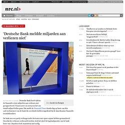 'Deutsche Bank meldde miljarden aan verliezen niet'