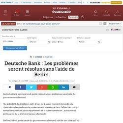 Deutsche Bank : Les problèmes seront résolus sans l'aide de Berlin
