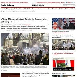 «Diese Männer denken: Deutsche Frauen sind Schlampen» - News Ausland: Europa