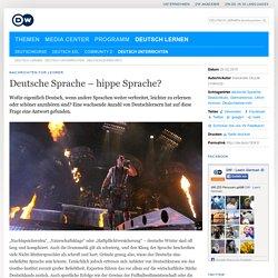 Hippe Sprache? Deutschlehrer-Info (DW.DE 26.02.2015)