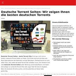 die besten deutsche Torrent Seiten