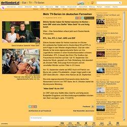 Mehr TV-Serien im deutschen Fernsehen - TV-Serien - derStandard.at › Etat
