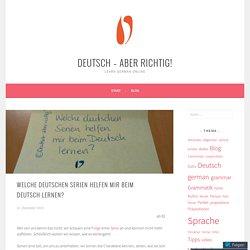 Welche deutschen Serien helfen mir beim Deutsch lernen? – Deutsch – aber richtig!
