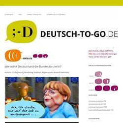 Wie wählt Deutschland die Bundeskanzlerin?