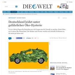 Grüner Wahn: Deutschland leidet unter gefährlicher Öko-Hysterie