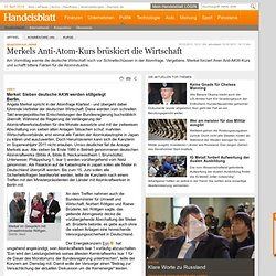 Reaktion auf Japan: Merkels Anti-Atom-Kurs brüskiert die Wirtschaft - Deutschland