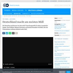 Audio + Übungen: Deutschland macht am meisten Müll
