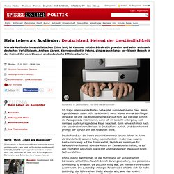 Mein Leben als Ausländer: Deutschland, Heimat der Umständlichkeit - SPIEGEL ONLINE - Nachrichten - Politik