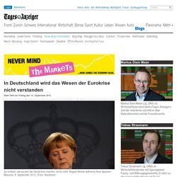 In Deutschland wird das Wesen der Eurokrise nicht verstanden « Never Mind t