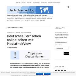 Deutsches Fernsehen online sehen mit MediathekView – deutschlernerblog – für alle, die Deutsch lernen