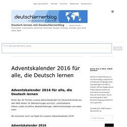 Adventskalender 2016 für alle, die Deutsch lernen - Deutschlernerblog