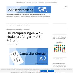 Deutschprüfungen A2 - Modellprüfungen - A2 Prüfung