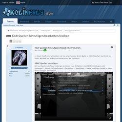 Kodi Quellen hinzufügen/bearbeiten/löschen - Die angepinnten Themen - Kodinerds.net - Deutschsprachiges Forum zum Kodi Entertainment Center