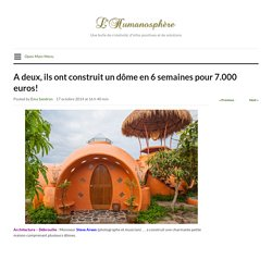 A deux, ils ont construit un dôme en 6 semaines pour 7.000 euros!