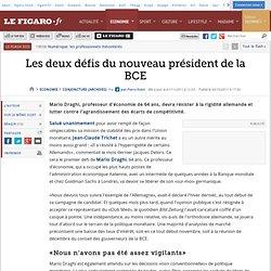 Conjoncture : Les deux défis du nouveau présidentde la BCE