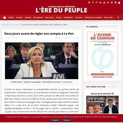 Deux jours avant de régler son compte à Le Pen