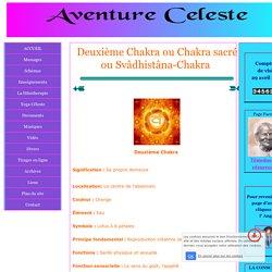 deuxième Chakra ou Chakra Sacré ou Svadhistana