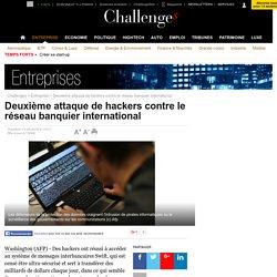 Deuxième attaque de hackers contre le réseau banquier international