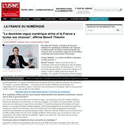 """""""La deuxième vague numérique arrive et la France a toutes ses chances"""", affirme Benoît Thieulin"""