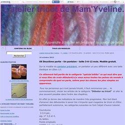 XX Deuxième partie - Un pantalon - taille 3-6-12 mois. Modèle gratuit. - L'atelier tricot de Mam' Yveline.